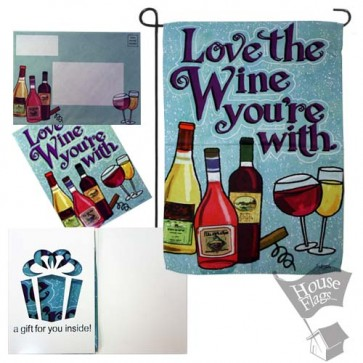 Love the Wine your're with Garden Flag