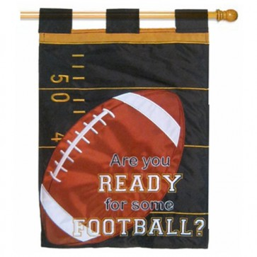 Are You Ready for Some Football House Flag