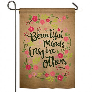 Beautiful Minds Inspire Others  Garden Flag