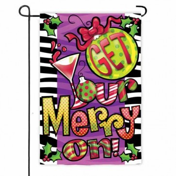 Get Your Merry On Garden Flag