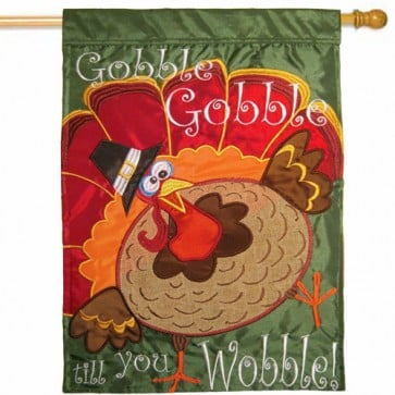 Gobble Gobble Gobble Wobble Happy Thanksgiving House Flag