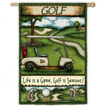 Golf  is Serious    House Flag