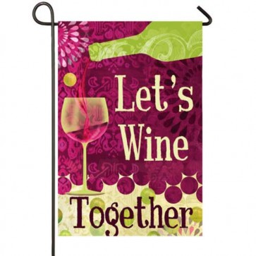 Let's Wine Together Garden Flag
