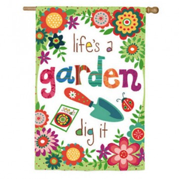 Life is a Garden House Flag  (Two Different Sides)