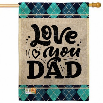 Love You Dad House Flag