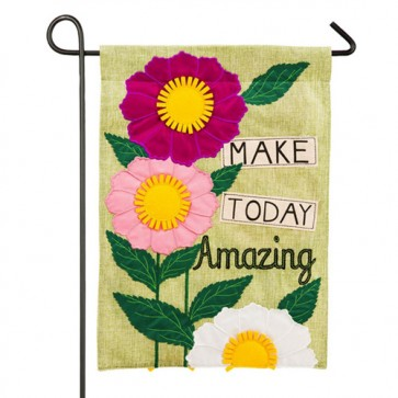Make Today Amazing  Garden Flag