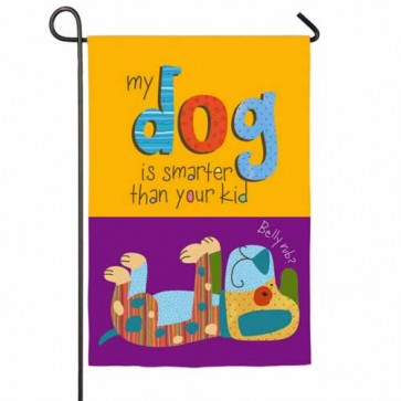 My Dog is Smarter Garden Flag
