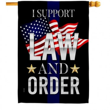 I Support Law and Order House Flag