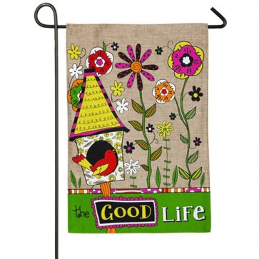 The Good Life Burlap Garden Flag