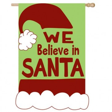 We Believe in Santa House Flag