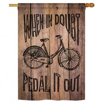 When in Doubt Peddle it Out House Flag
