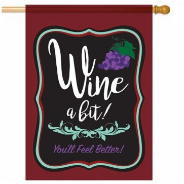 Wine a Bit, You'll Feel Better House Flag