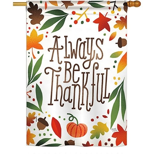 Always Be Thankful House Flag Thanksgiving Flags Holidays