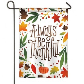 Always be Thankful garden Flag