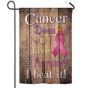 Cancer Does Not Live Here Anymore Garden Flag