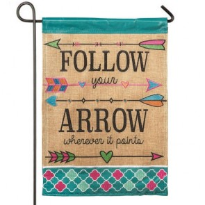 Follow Your Arrow Garden Flag