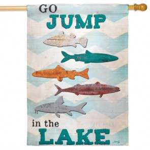 Go Jump in the Lake House Flag