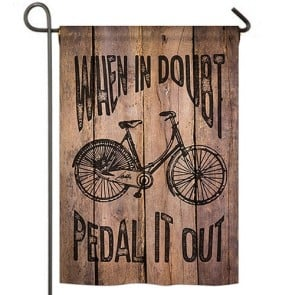 When in Doubt Peddle it Out Garden Flag